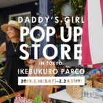 Daddy's girl POP UP STORE in 池袋パルコ 2019