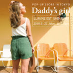 Daddy's girl POP UP STORE in ルミネエスト 2019