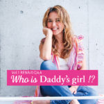 【連載企画START】Who is Daddy's girl !? Vol.1