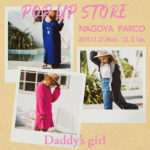 Daddy's girl POP UP STORE in 名古屋パルコ 2019A/W