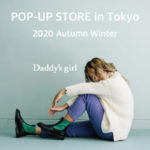 Daddy's girl POP UP STORE 2020AW